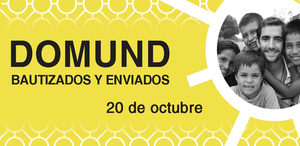 DOMUND, BAUTIZADOS Y ENVIADOS